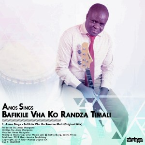 Amos Sings – Bafikile Vha Ko Randza Timali (Original Mix)