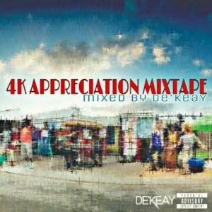De'KeaY SA – 4K Appreciation Mixtape