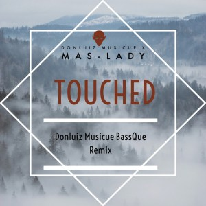 Donluiz Musicue – Touched (feat. Mas-Lady)