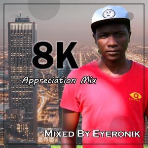 EyeRonik – 8k Appreciation Mix