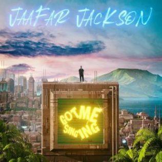 Got Me Singing - lyrics Jaafar Jackson Debut single
