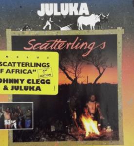 JOHNNY CLEGG & JULUKA – SCATTERLINGS OF AFRICA