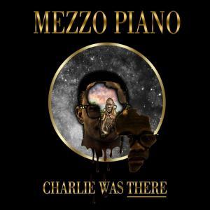 Mezzo Piano – Party in Ibiza Mezzo Piano, Lizwi – Imibala (Ngesandla Sakho) Mezzo Piano – Charlie Was There (Album)