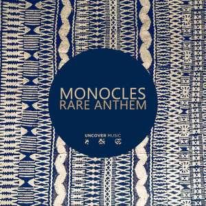 Monocles – Rare Anthem (Monocles & Tea White's Dub Mix) Monocles – Rare Anthem