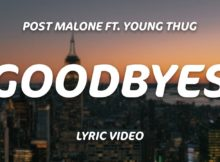 """Post Malone – """"Goodbyes"""" (Feat. Young Thug) Video"""