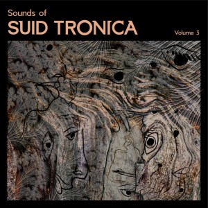 VA – Sounds of Suid Tronica Vol.3
