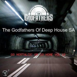 ALBUM: THE GODFATHERS OF DEEP HOUSE SA – GO NOSTALGIC OR GO HOME, VOL. 13