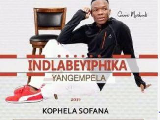 Indlabeyphika Yangempela - Kophela Sofana