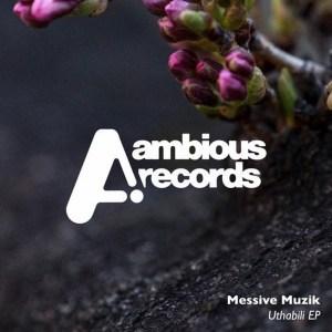 Messive Muzik – Uthabili EP