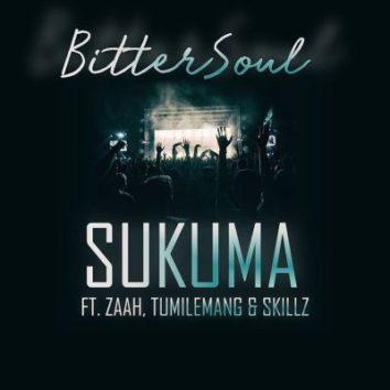 BitterSoul – Sukuma Ft. Zaah, Tumlemang & Skillz