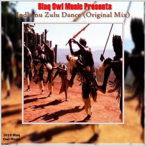 Blaq Owl – Indlamu Zulu Dance (Original Mix)