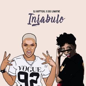 DJ Happygal – Injabulo (feat. Gigi Lamayne)
