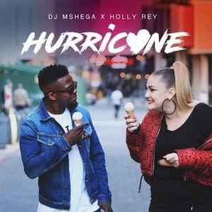 DJ Mshega & Holly Rey – Hurricane