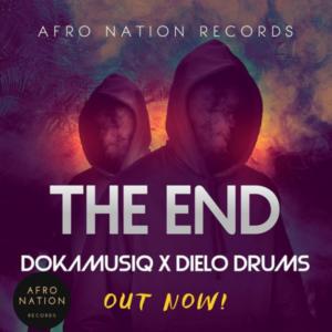 DokamusiQ – The End Ft. Dielo Drums