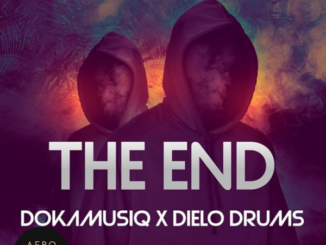 DokamusiQ – The End Ft. Dielo Drums