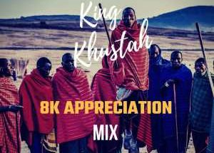 King Khustah – 8K Appreciation Mix
