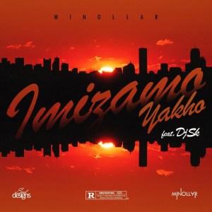 Minollar & DJSK – Imizamo Yakho