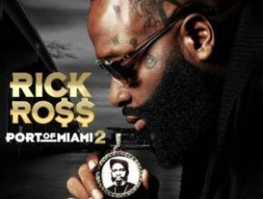 ALBUM: Rick Ross – Port Of Miami 2