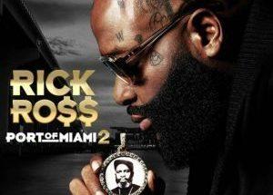 ALBUM: Rick Ross – Port Of Miami 2