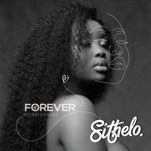 Sithelo – Forever (feat. SkyeWanda)