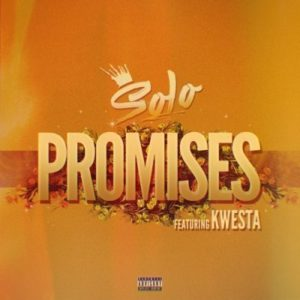 Solo – Promises Ft. Kwesta