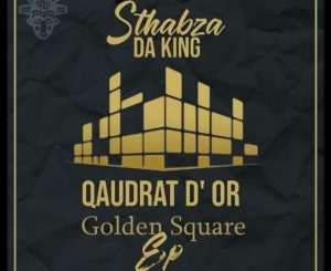 Stahbza Da King – Qaudrat D'Or Golden Square (EP)