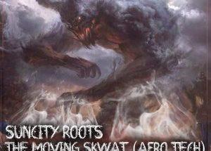 Suncity Roots – The Moving Skwat (feat. DJ Sushy, DJ Msoja SA)