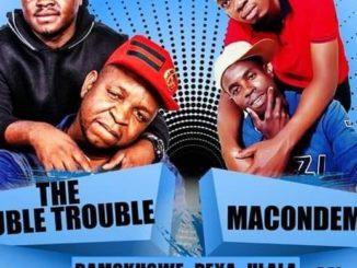 The Double Trouble – Bamokhowe Reya Hlala Ft. Macondema