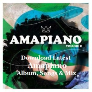 Amapiano songs