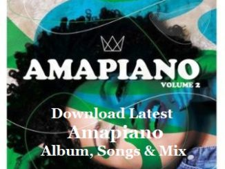 Download Latest Amapiano Album, Songs & Mix
