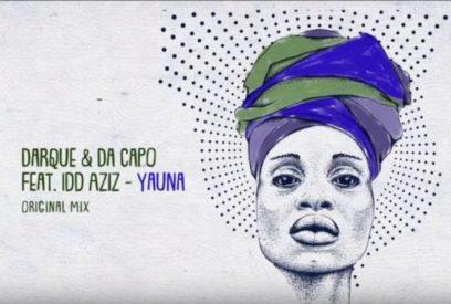 Darque & Da Capo – Yauna Ft. Idd Aziz