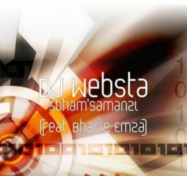 DJ Websta – Sbham'samanzi Ft. Bhar & Emza