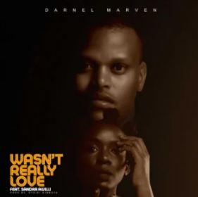 Daniel Marven - Wasn't Really Love Ft. Sandra Awilli