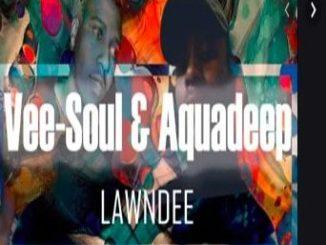 Vee-Soul & Aquadeep – Lawndee