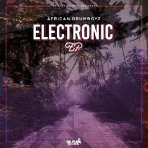 African Drumboyz – Electronic EP