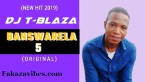 DJ T-Blaza – Banswarela 5