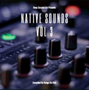 Bongs Da Vick – Native Sounds Vol. 3 Mix