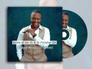 Buhle M The Dj & Dj Finisher SA – Happy Hour (Original Mix)