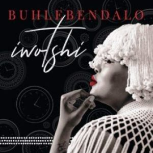 Buhlebendalo – Iwotshi Mp3 Download.