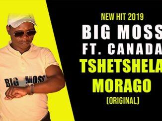 Big Moss – Tshetshela Morao ft Canada