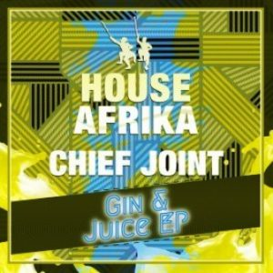 Chief Joint – Gin & Juice EP