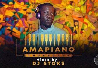 DJ STOKS – Amapiano Thursdays Mix