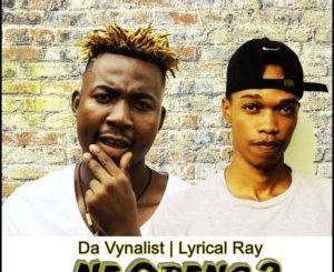 Da Vynalist ft Lyrical Ray – Ne Oreng