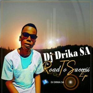 Dj Drika – The Road to Success