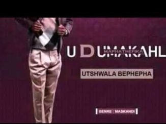 Dumakahle New Album 2019 Hit Song