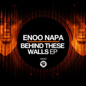 Enoo Napa – Behind These Walls EP