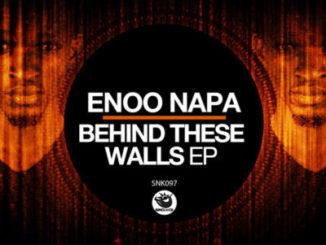 Enoo Napa – Behind These Walls EP