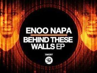 Enoo Napa – Behind These Walls (Original Mix)
