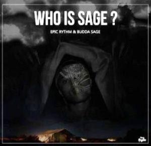 Epic Rhythm & Budda Sage – Who Is Sage (Original Mix)