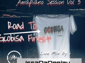 DOWNLOAD IssaDaDeejay AmapianoSession Vol 5 Road To Gcobisa Finest Live Mix Mp3 We have a new Mixtape from South African Disc Jockey IssaDaDeejay as he debuts on hiphopza with AmapianoSession Vol 5 Road To Gcobisa Finest Live Mix.
